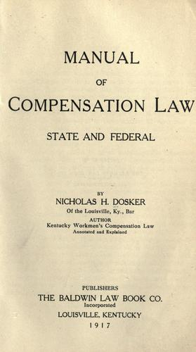 Manual of compensation law, state and federal by Nicholas Herman Dosker