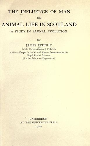 The influence of man on animal life in Scotland by Ritchie, James