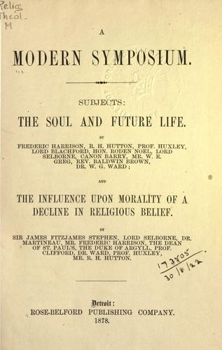 A modern symposium : subjects: The soul and future life by