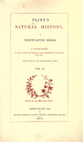 Pliny's natural history in thirty-seven books by Pliny the Elder