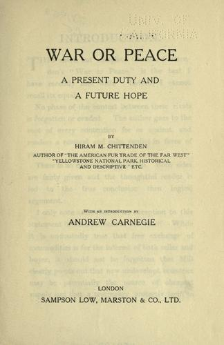 War or peace, a present duty and a future hope by Chittenden, Hiram Martin