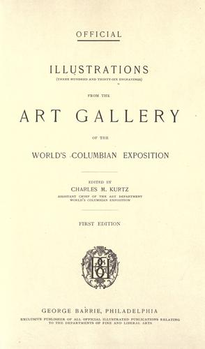 Illustrations (three hundred and thirty-six engravings) from the Art gallery of the World's Columbian Exposition. by World's Columbian Exposition (1893 Chicago, Ill.)
