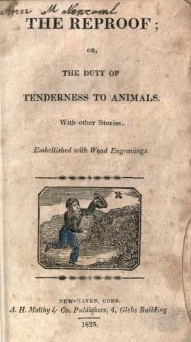 The Reproof, or, The duty of tenderness to animals by