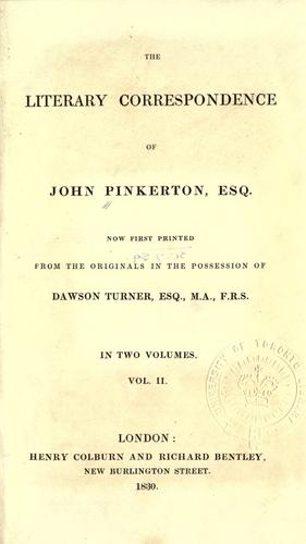 Literary correspondence, now first printed from the originals in the possession of Dawson Turner by Pinkerton, John