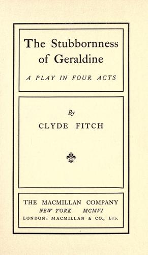 The stubborness of Geraldine by Clyde Fitch