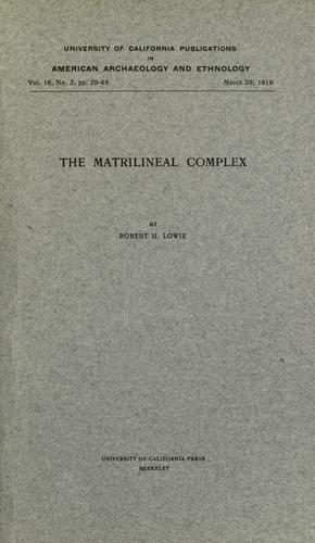 The matrilineal complex by Lowie, Robert Harry