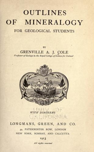 Outlines of mineralogy for geological students by Grenville A. J. Cole