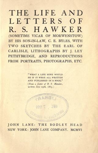 The life and letters of R. S. Hawker (sometime Vicar of Morwenstow) by C. E. Byles