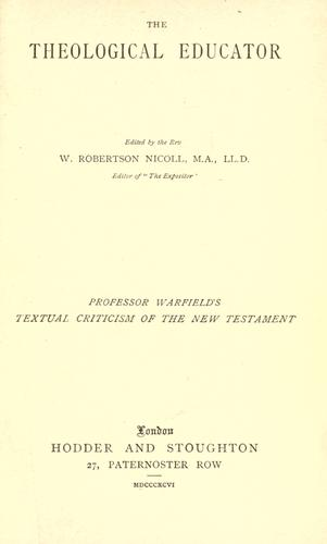 An introduction to the textual criticism of the New Testament by Benjamin Breckinridge Warfield
