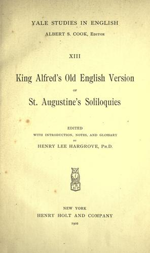 King Alfred's Old English version of St. Augustine's Soliloquies by Augustine of Hippo